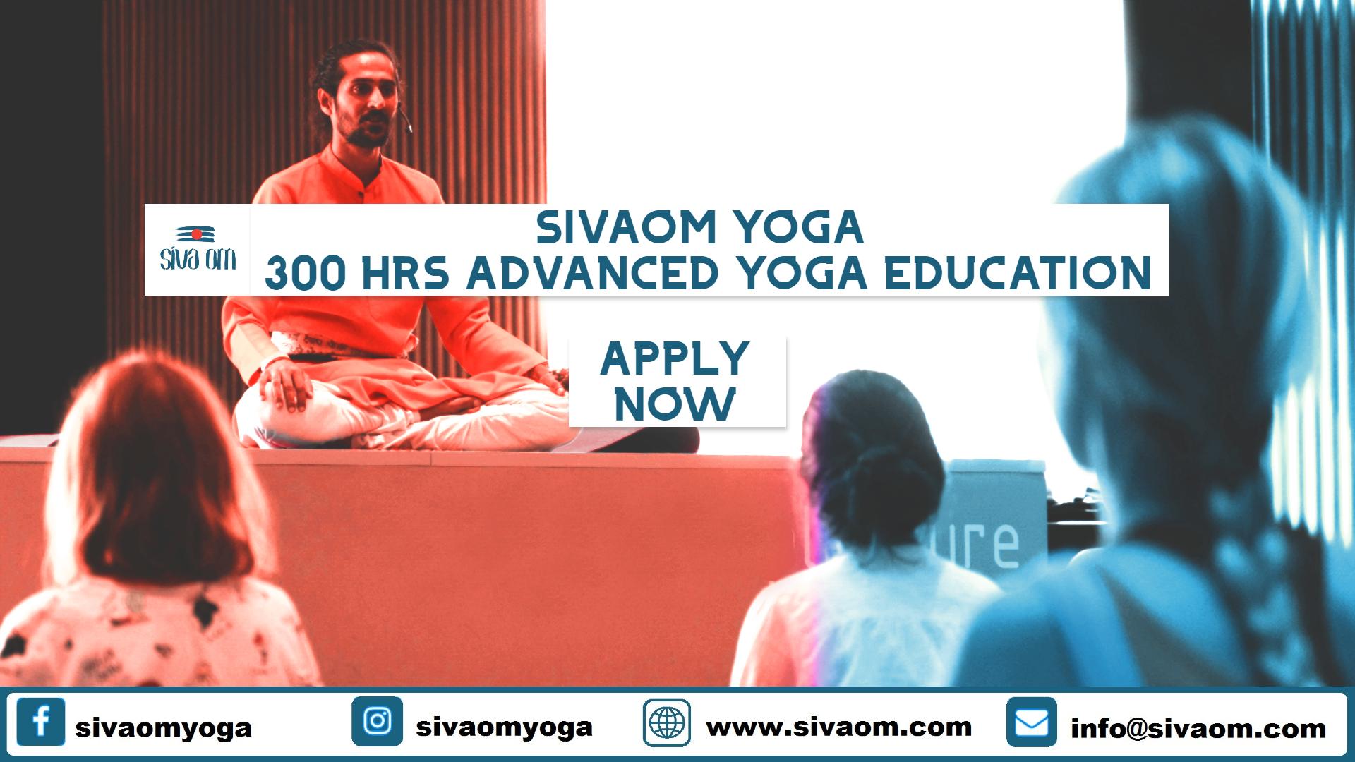 2021 sivaom advanced yoga 300 hours yoga  education